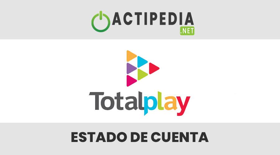 Totalplay: Estado de Cuenta