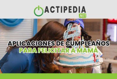 Las mejores aplicaciones de cumpleaños para felicitar a una madre