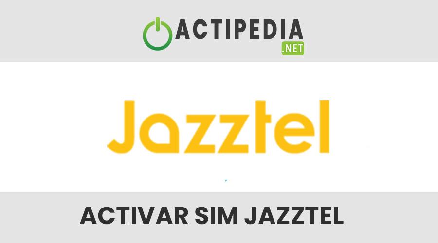 ¿Cómo Activar la SIM de Jazztel?