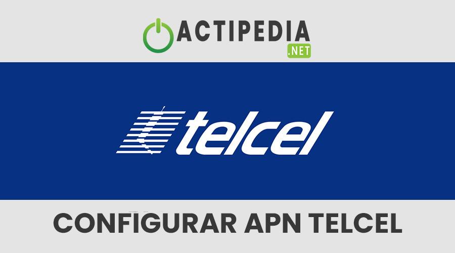 Configurar APN Telcel