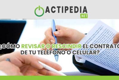 ¿Cómo revisar o rescindir el contrato de tu teléfono o celular?