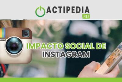 ¿Cuál es el impacto social de Instagram?