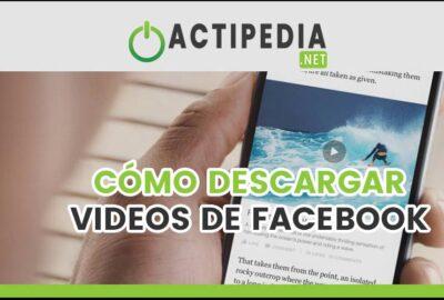 Cómo descargar Videos de Facebook: Conoce las mejores páginas y Apps para descargar