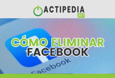 Cómo eliminar una cuenta de Facebook o desactivarla paso a paso