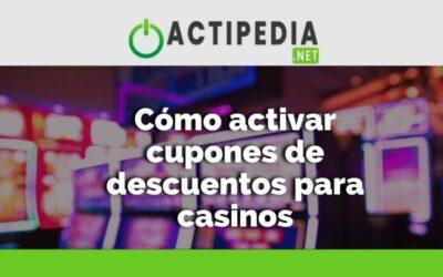 Cómo activar cupones de descuentos para casinos