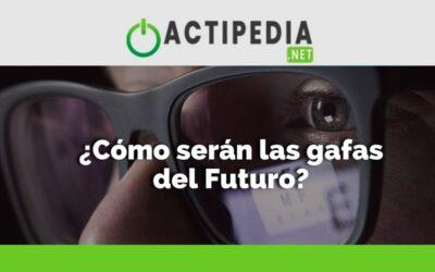¿Cómo serán las gafas del Futuro?