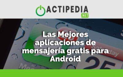 Las Mejores aplicaciones de mensajería gratis para Android