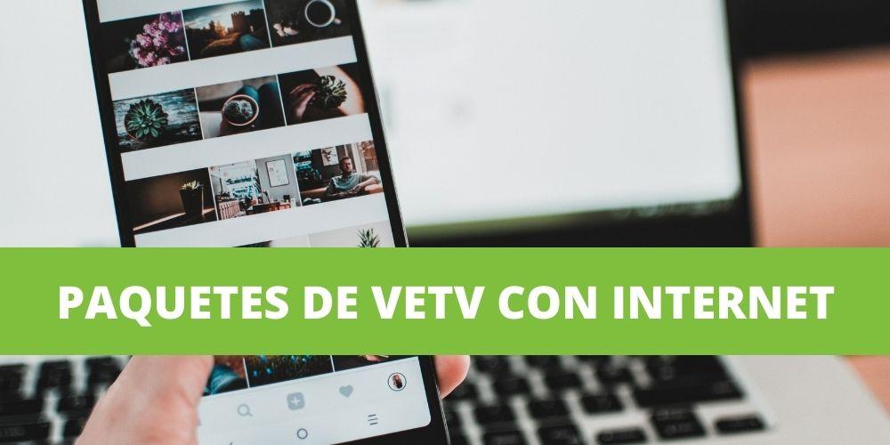 paquetes de VeTV con Internet