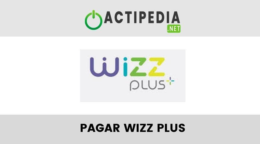 Cómo Pagar Los Servicios De Wizz Plus